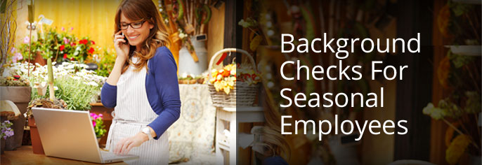 Background Checks for Seasonal Employees